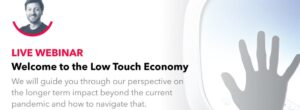 The new Low Touch Economy explained (shifts in consumer behavior + opportunities) Covid-19 Webinar